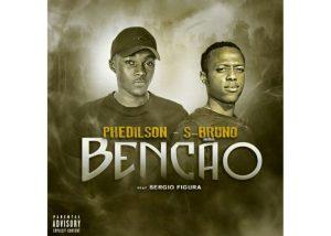 Phedilson & S-Bruno - Benção Ft Sergio Figura [Download]
