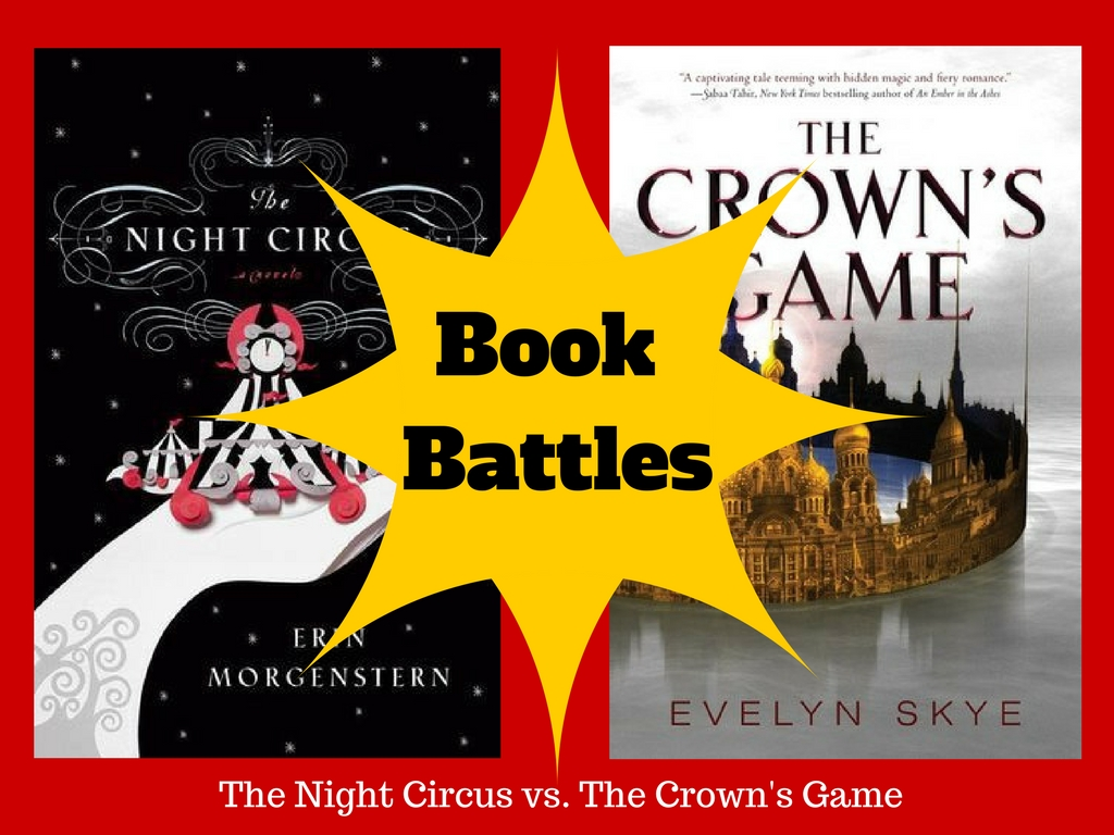 Crazy for YA  The Night Circus vs  The Crown s Game   Book Battles The Night Circus vs  The Crown s Game   Book Battles