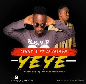 Download Mp3 | Lenny B ft Lava lava - Yeye