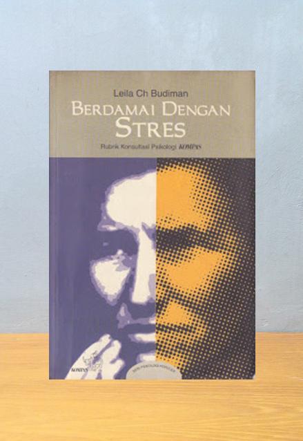 BERDAMAI DENGAN STRESS, Leila Ch. Budiman