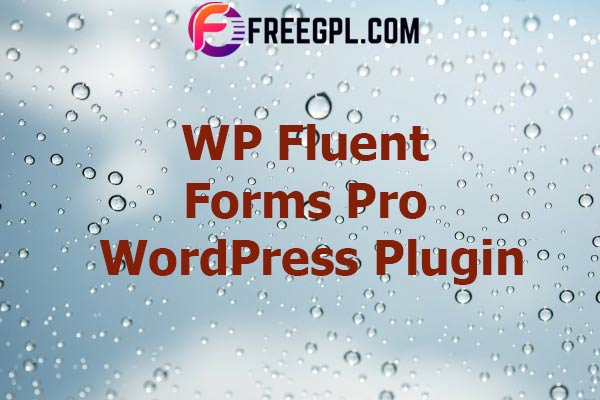 WP Fluent Forms Pro Add-On Nulled Download Free
