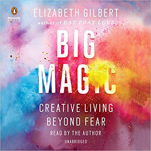 Big Magic:Creative Living Beyond Fear by Elizabeth Gilbert Unabridged  Audiobook Read by the Author Cover