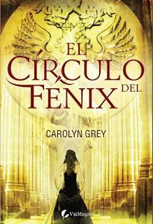 El Circulo del Fenix – Carolyn Grey