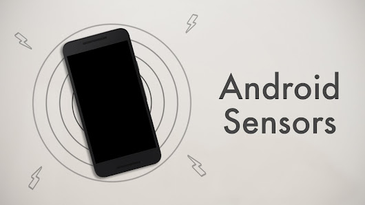 5 Amazing Apps Work With Your Android Sensors - Tech-Blog Byomaxx