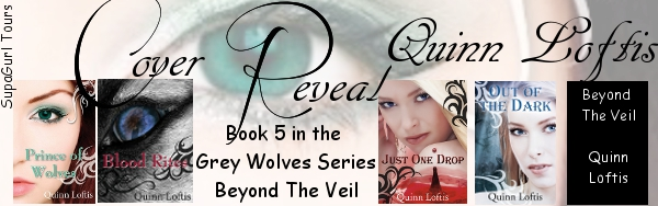 Cover Reveal: Beyond the Veil (Book 5 in the Grey Wolves Series) by Quinn Loftis
