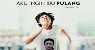 Download Film Indonesia Aku Ingin Ibu Pulang 2016 - Free Download Film Indonesia Aku Ingin Ibu Pulang 2016