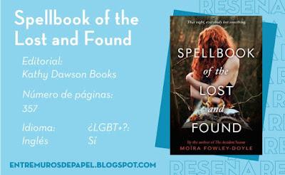 Spellbook of the Lost and Found. Editorial Kathy Dawson Books. 357 páginas. Inglés. ¿LGBT+? Sí