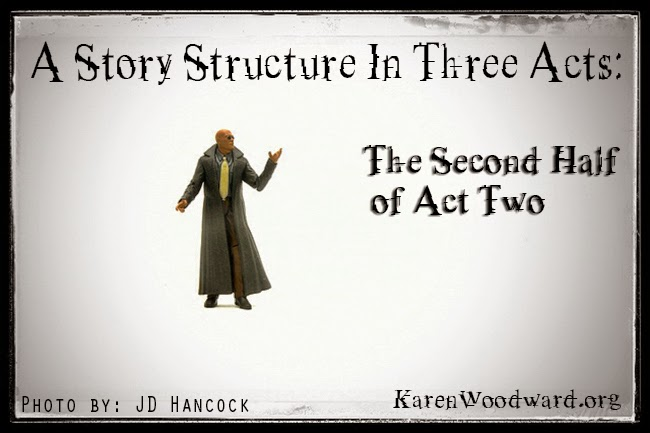 The Second Half of Act Two: A Story Structure In Three Acts (Part 3 of 4)