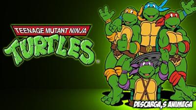 Las Tortugas Ninja Mutantes Adolescentes 193/193 Audio: Latino/Ingles Servidor: Mega/Mediafire