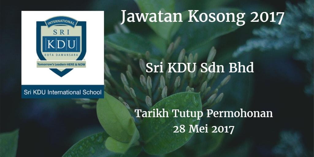 Jawatan Kosong Sri KDU Sdn Bhd 28 Mei 2017