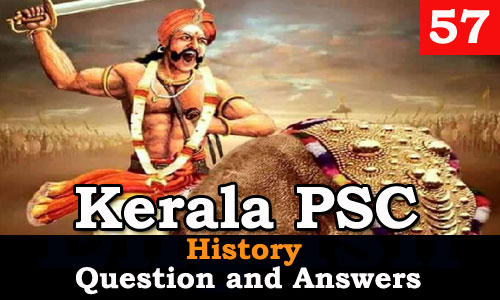 Kerala PSC History Question and Answers - 57
