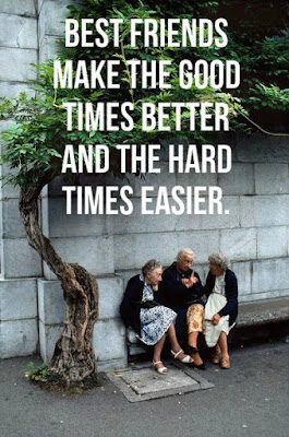 quotes life best friends make the good times better and the hard times easier.