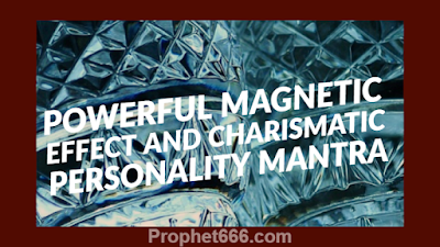 Attraction Spell for Magnetic Effect and Charismatic Personality Mantra