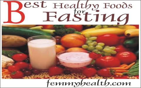 Healthy foods for fasting