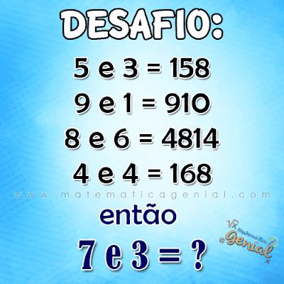 Desafio de lógica: 5 e 3 =158 9 e 1 =910...