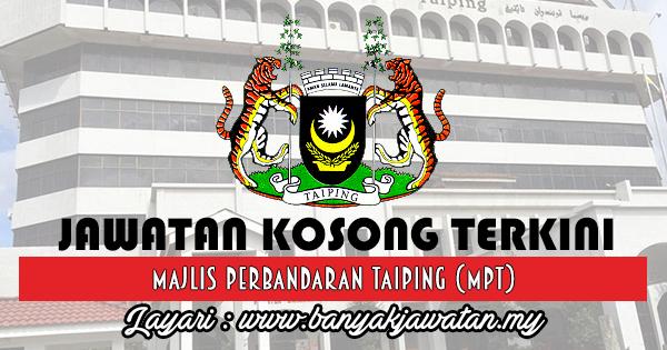 Jawatan Kosong 2017 di Majlis Perbandaran Taiping (MPT) www.banyakjawatan.my