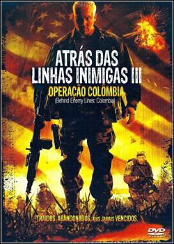 Baixar Atrás das Linhas Inimigas 3 - Operação Colombia Dublado Grátis
