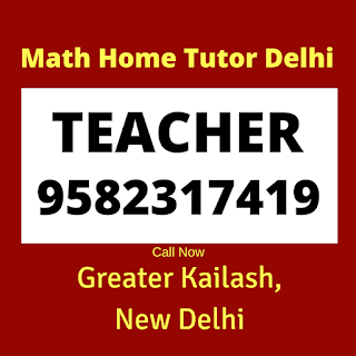 Best Maths Tutors for Home Tuition in Greater Kailash Call:9582317419