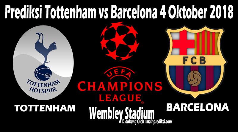 Prediksi Tottenham vs Barcelona 4 Oktober 2018