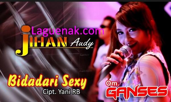 Lirik Lagu Bidadari Sexy mp3 Via Vallen feat Jihan Audy Download Sekarang