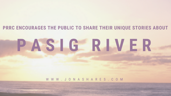 The Pasig River Rehabilitation Commission (PRRC) encourages the public to share their unique stories about the Pasig River