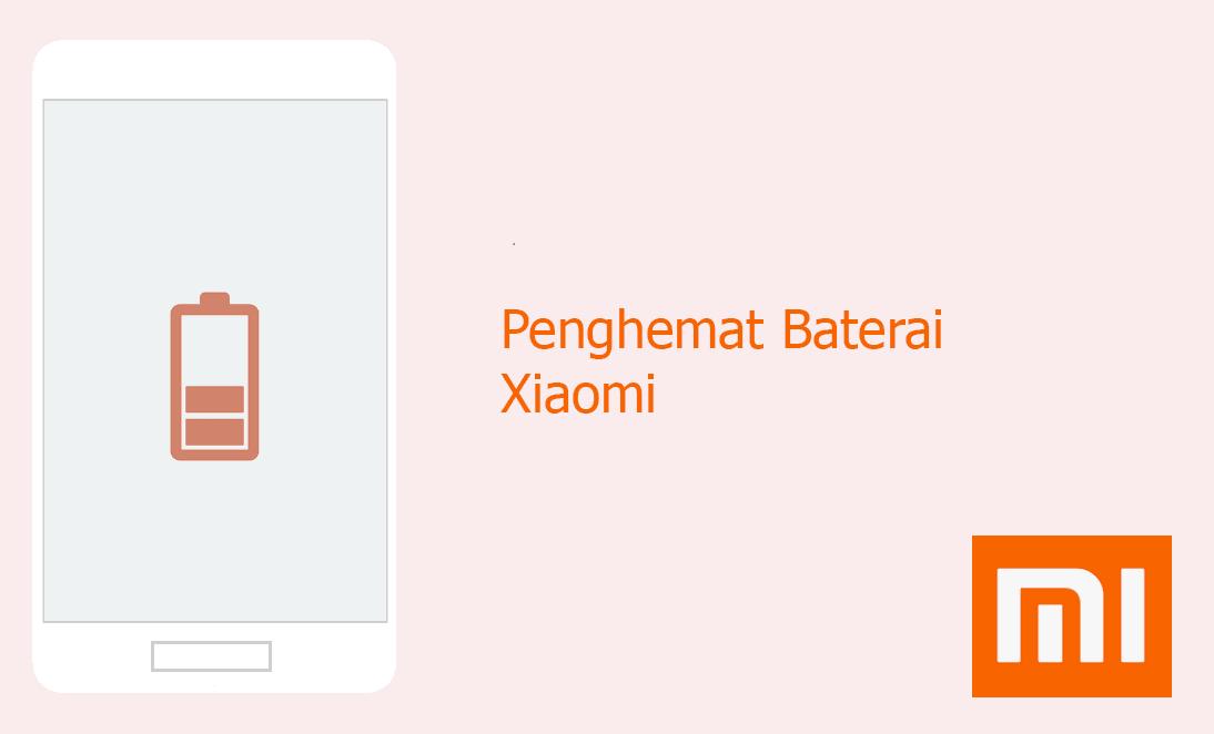 Penghemat Baterai Xiaomi