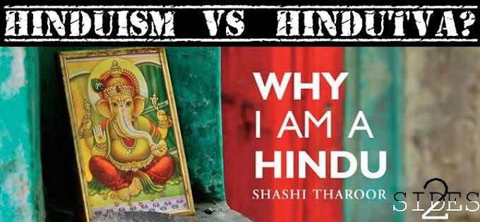 Why I am a Hindu - Hinduism Vs Hindutva?