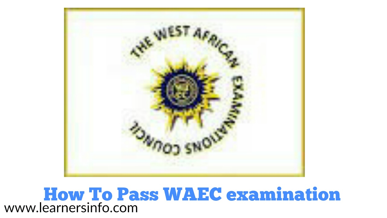 HOW TO PASS WAEC EXAMINATION