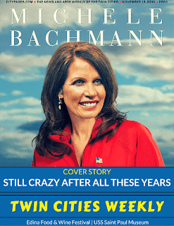"Former Rep. Michele Bachmann (R-MN) on the cover of Twin Cities Weekly and the cover story says ""Still Crazy After All These Years"""