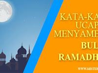 Kata-kata Menyambut Bulan Suci Ramadhan
