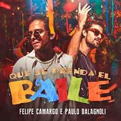 Baixar Música Que Se Prenda El Baile - Felipe Camargo e Paulo Dalagnoli Mp3