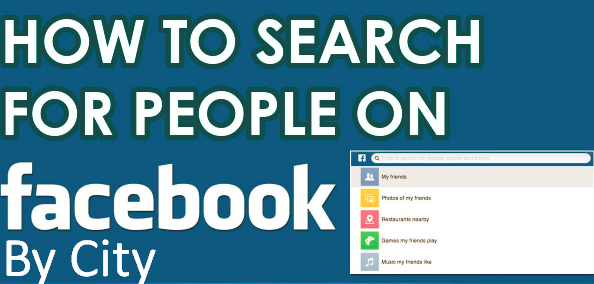 How To Search For People On Facebook By City