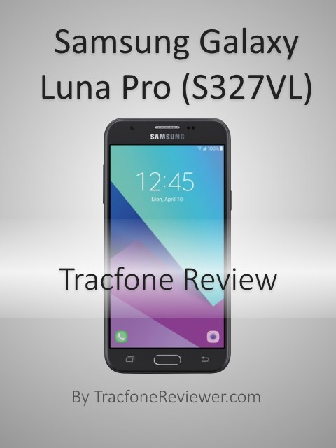 buy popular d62f0 23378 TracfoneReviewer: Tracfone Samsung Galaxy J3 Luna Pro (S327VL) Review