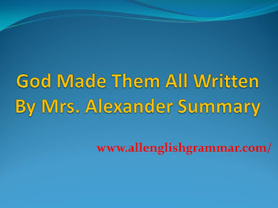 God Made Them All Written By Mrs. Alexander Summary