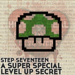 How To Get Forget Your Ex in 20 Steps, Step Seventeen: A Super Special Level Up Secret