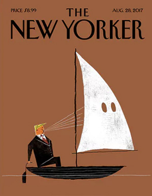 cover of the New Yorker, featuring a graphic of Trump in a sailboat, his own mouth driving wind into the sail, which is a Klan hood