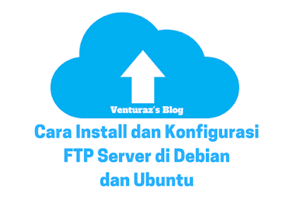 Cara Install dan Konfigurasi FTP Server di Debian & Ubuntu
