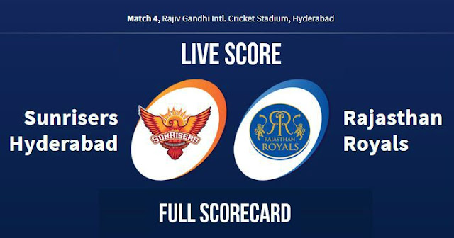 IPL 2018 Match 4: SRH vs RR: Live Score Update, Full Scorecard