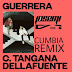 C.TANGANA & DELAFUENTE - GUERRERA (REMIX CUMBIA JOSEMI DJ)