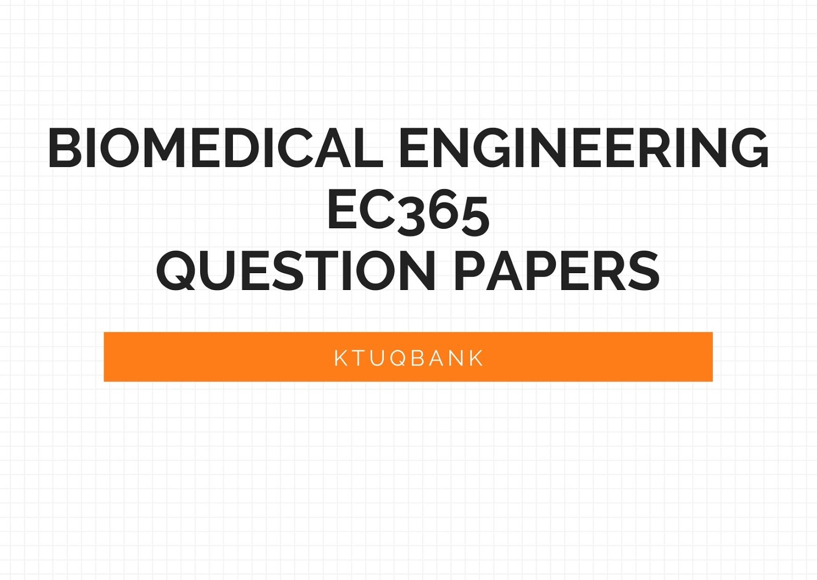 Biomedical Engineering | EC365 | Question Papers (2015 batch)
