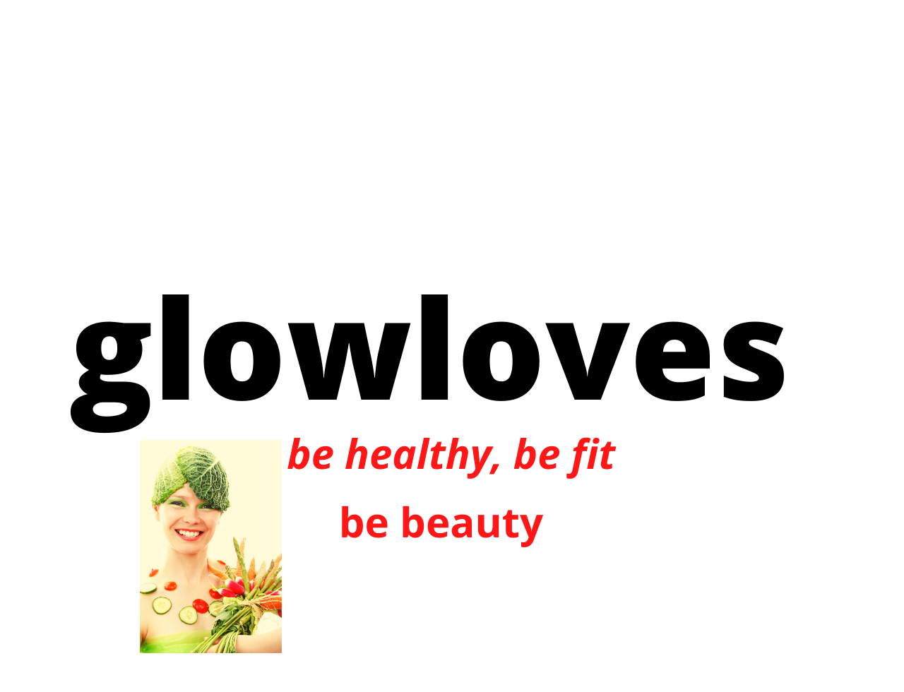 GLowloves - Health Care , glow | Diet and Food| news | entertainment