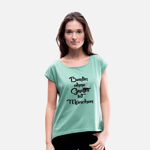 Frauen T-Shirt mit gerollten Ärmeln Berlin ohne Graffiti ist München