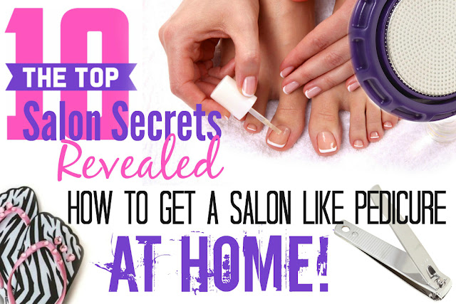 Top 10 Salon Secrets To Getting A Salon-Like Pedicure At Home, by barbies Beauty Bits
