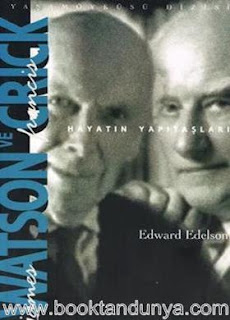Francis Crick, Edward Edelson, James Watson - Hayatın Yapı Taşları