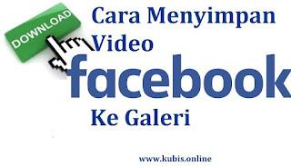 cara menyimpan video facebook
