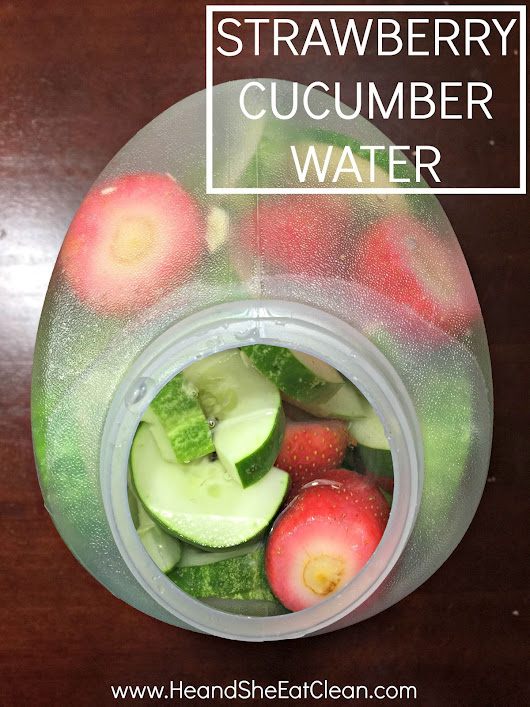 Strawberry Cucumber Flavored Water ~ He and She Eat Clean