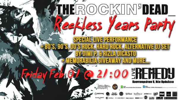 THE ROCKIN' DEAD: Reckless Years Party - Παρασκευή 1 Φεβρουαρίου @  Remedy Live Club