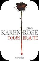 http://scherbenmond.blogspot.de/2015/10/rezension-todesbraute-karen-rose.html#more