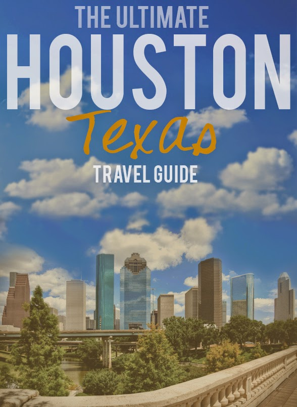 a city born love: The Ultimate Houston, TX Travel Guide ...