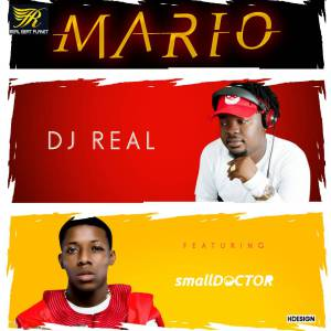DJ Real ft Small Doctor - Mario